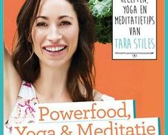 Powerfood, Yoga & Meditatie